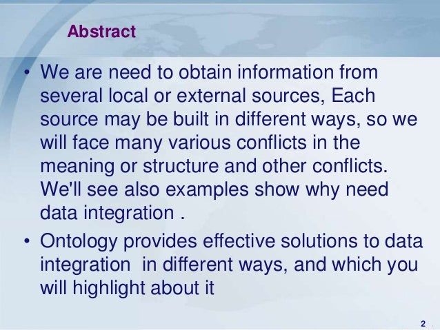 Abstract• We are need to obtain information from  several local or external sources, Each  source may be built in differen...