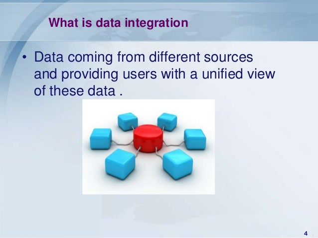 What is data integration• Data coming from different sources  and providing users with a unified view  of these data .    ...