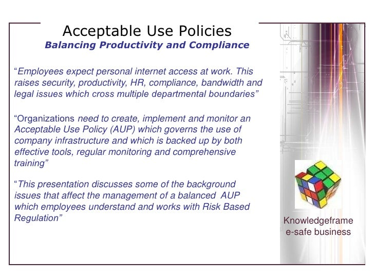 """Acceptable Use PoliciesBalancing Productivity and Compliance """"Employees expect personal internet access at work. This rais..."""