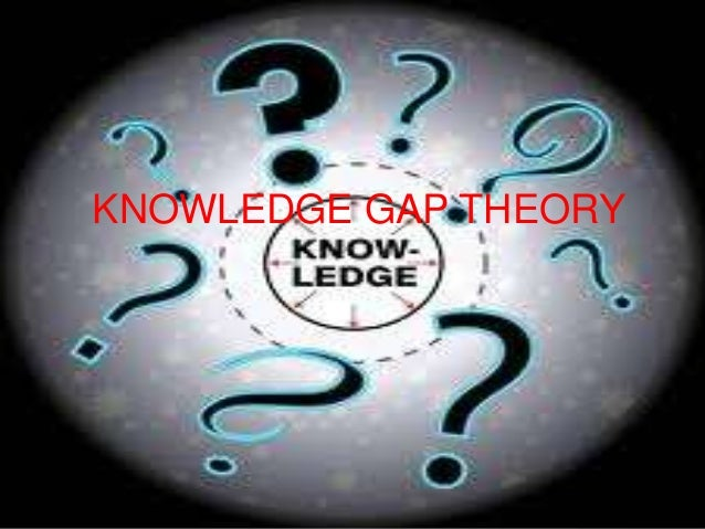 KNOWLEDGE GAP THEORY