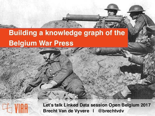 Let's talk Linked Data session Open Belgium 2017 Brecht Van de Vyvere | @brechtvdv Building a knowledge graph of the Belgi...