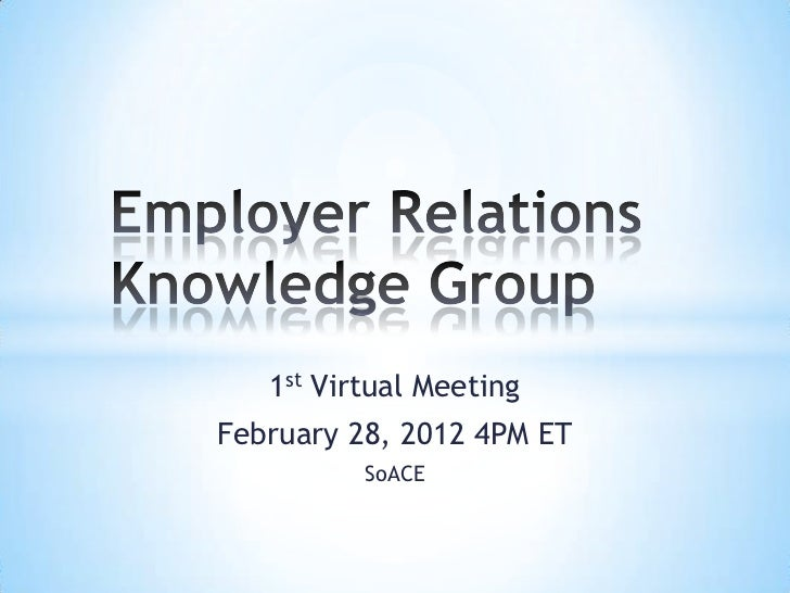 1st Virtual MeetingFebruary 28, 2012 4PM ET          SoACE