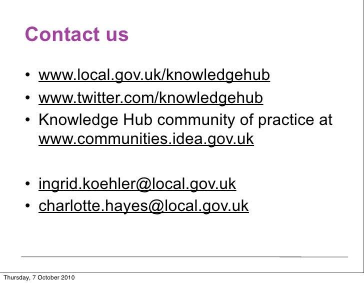 Contact us        • www.local.gov.uk/knowledgehub        • www.twitter.com/knowledgehub        • Knowledge Hub community o...
