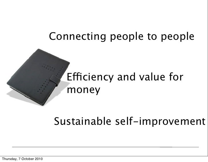 Connecting people to people                                 Efficiency and value for                               money  ...