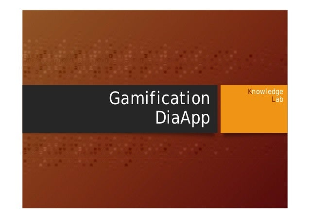 Gamification DiaApp  Knowledge Lab