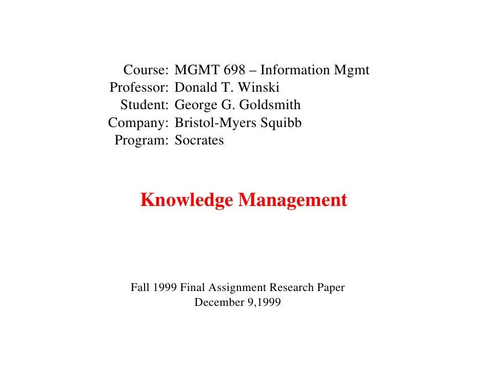 Course:    MGMT 698 – Information Mgmt Professor:   Donald T. Winski   Student:   George G. Goldsmith Company:     Bristol...