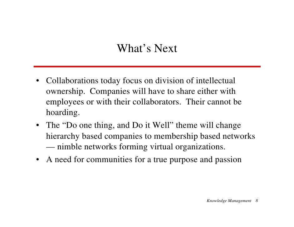 What's Next  • Collaborations today focus on division of intellectual   ownership. Companies will have to share either wit...
