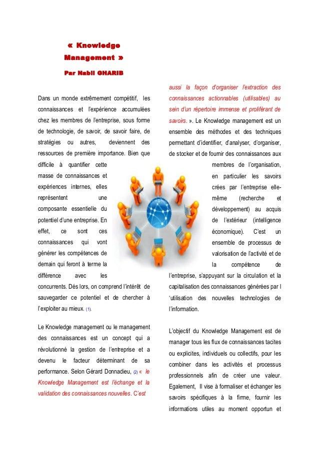 « Knowledge  Management »  Par Nabil GHARIB  Dans un monde extrêmement compétitif, les  connaissances et l'expérience accu...