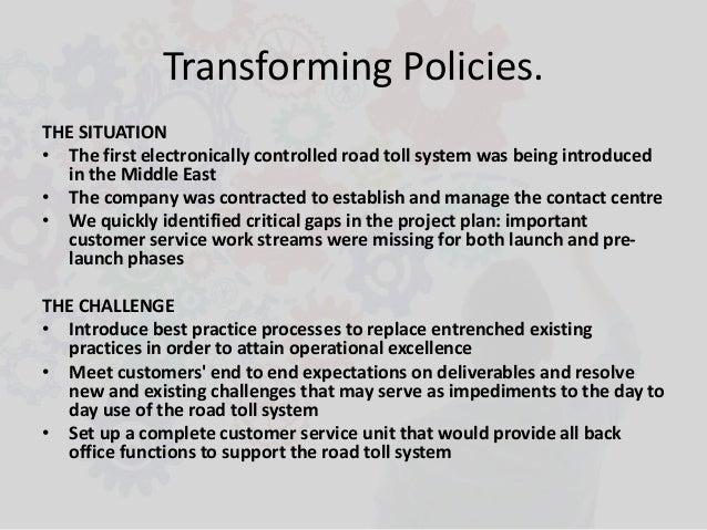 Transforming Policies. THE SITUATION • The first electronically controlled road toll system was being introduced in the Mi...