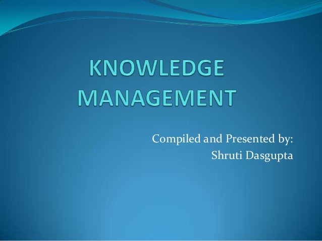 Compiled and Presented by: Shruti Dasgupta