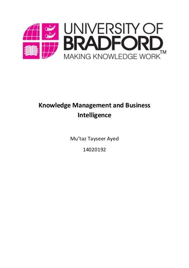 Knowledge Management and Business Intelligence Mu'taz Tayseer Ayed 14020192