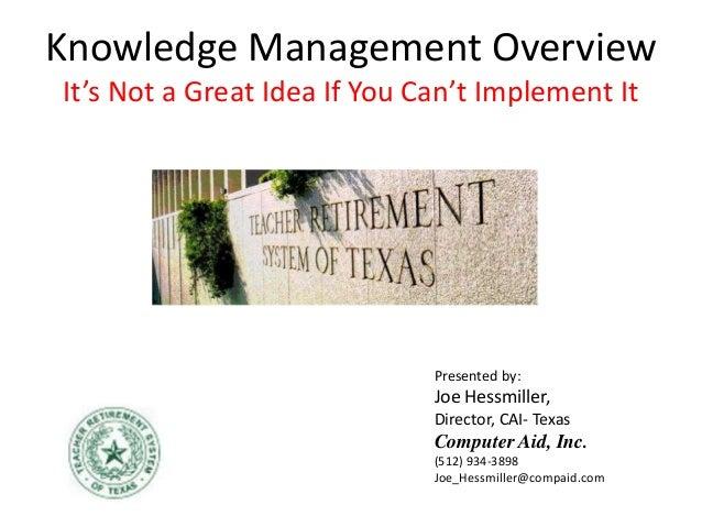 Presented by: Joe Hessmiller, Director, CAI- Texas Computer Aid, Inc. (512) 934-3898 Joe_Hessmiller@compaid.com Knowledge ...