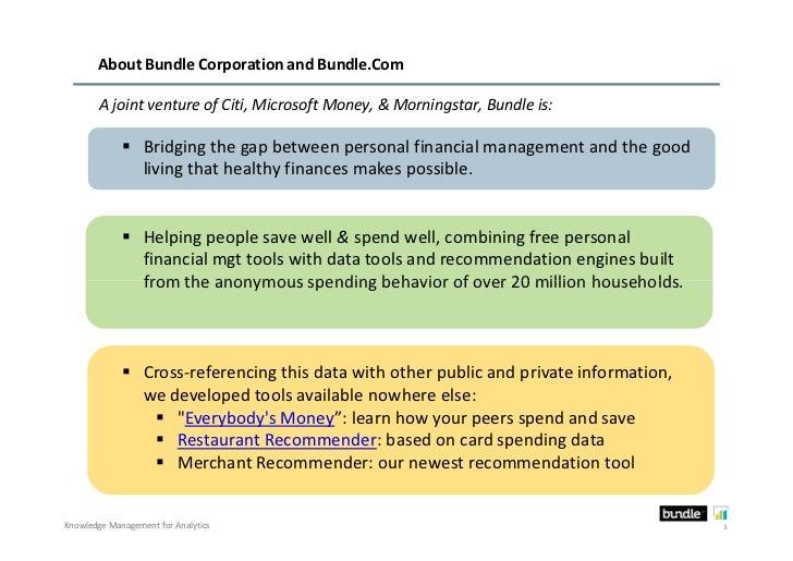 About Bundle Corporation and Bundle.Com        A joint venture of Citi, Microsoft Money, & Morningstar, Bundle is:        ...