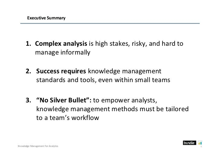 Executive Summary      1. Complex analysis is high stakes, risky, and hard to         manage informally      2. Success re...
