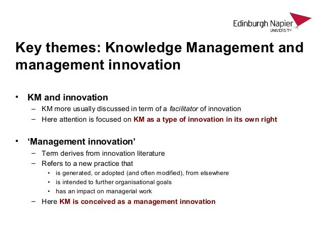 how does knowledge management influence innovation Innovation is, in fact, a combination of ideas and knowledge that brings  in the  aim of determining the impact of knowledge management on innovation activity.
