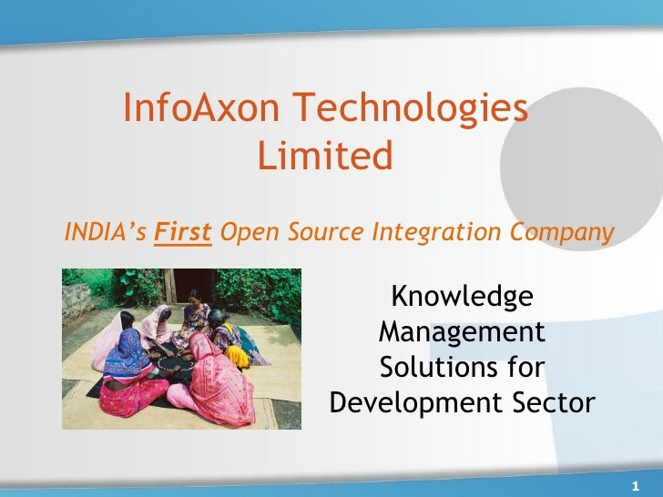 InfoAxon Technologies            Limited INDIA's First Open Source Integration Company                           Knowledge...