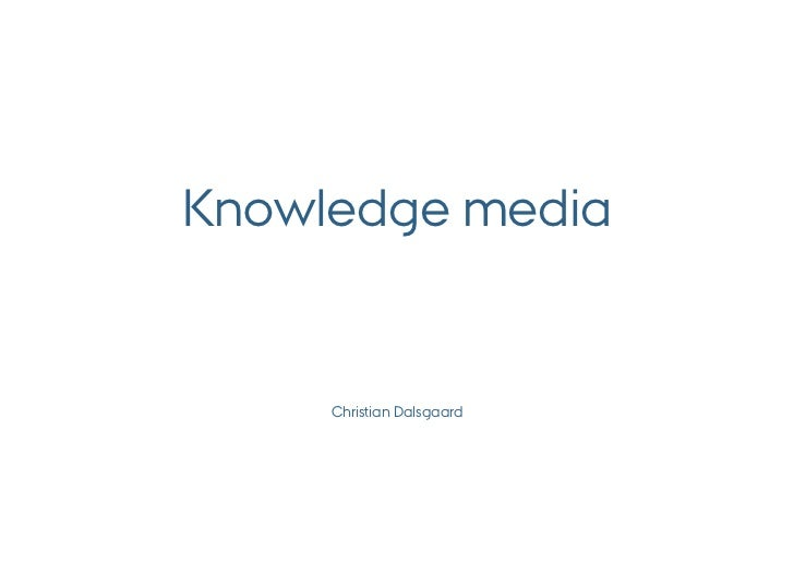 Knowledge media     Christian Dalsgaard