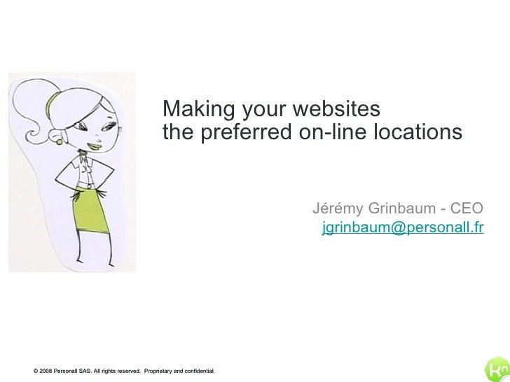 <ul><li>Jérémy Grinbaum - CEO </li></ul><ul><li>[email_address] </li></ul>Making your websites the preferred on-line locat...