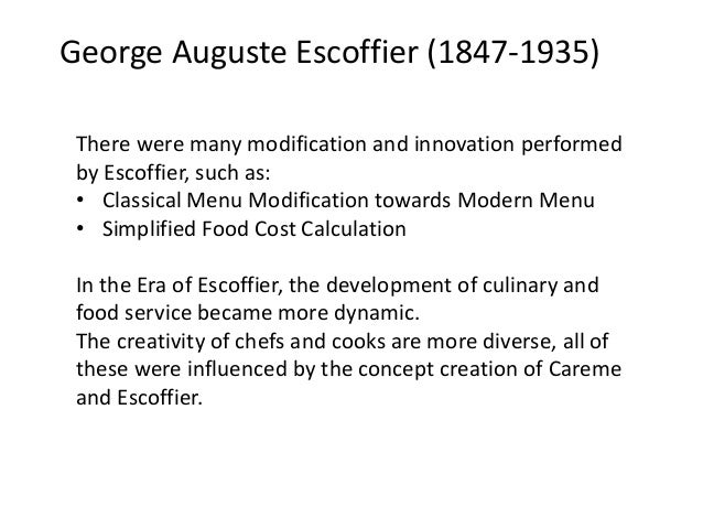 essay on georges auguste escoffier Kerry gonzalez auguste escoffier georges auguste escoffier, later known simply as, auguste escoffier is the father of modern french cuisine and is.