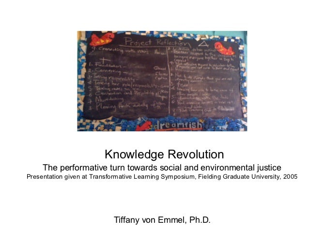 Knowledge Revolution     The performative turn towards social and environmental justicePresentation given at Transformativ...