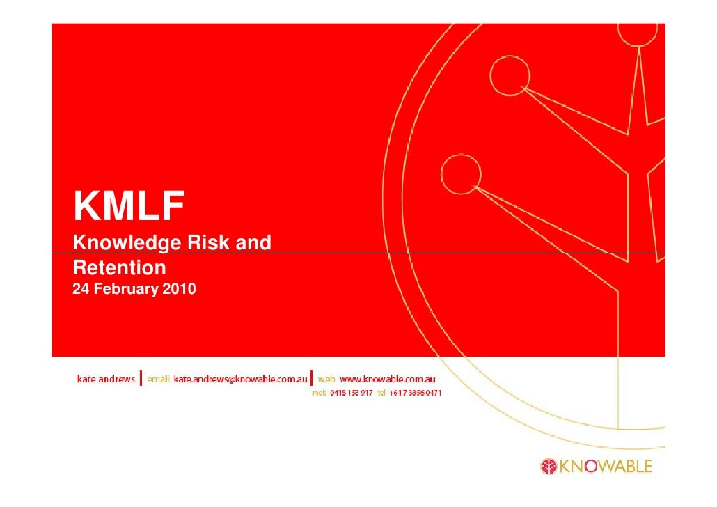 KMLF Knowledge Risk and Retention 24 February 2010