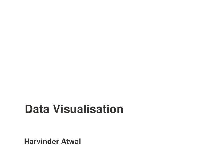 Data VisualisationHarvinder Atwal