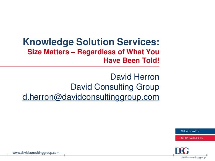Knowledge Solution Services: Size Matters – Regardless of What You                       Have Been Told!                  ...