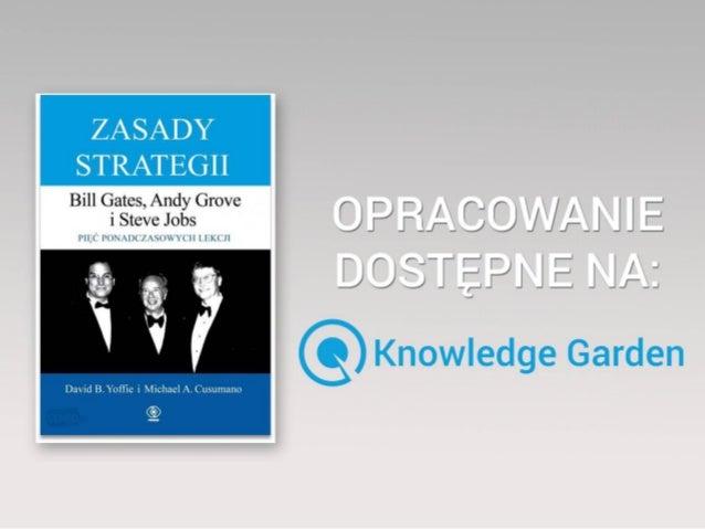 Knowledge to Inspire Zasady strategii. Bill Gates, Andy Grove, Steve Jobs. Pięć ponadczasowych lekcji David B. Yoffie, Mic...