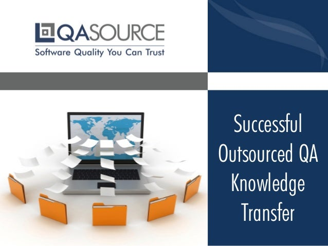 Successful Outsourced QA Knowledge Transfer