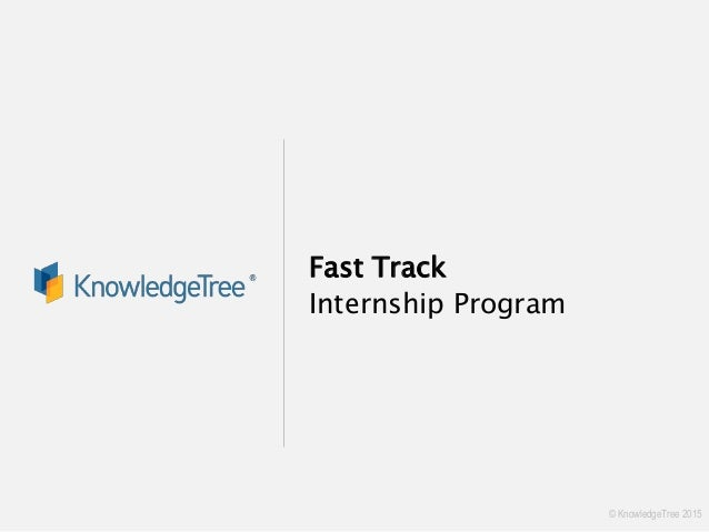 © KnowledgeTree 2015 Fast Track Internship Program