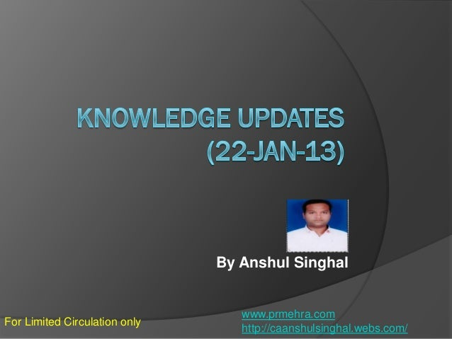 By Anshul Singhal  For Limited Circulation only  www.prmehra.com http://caanshulsinghal.webs.com/