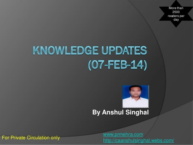 More than 2500 readers per day  By Anshul Singhal  For Private Circulation only  www.prmehra.com http://caanshulsinghal.we...