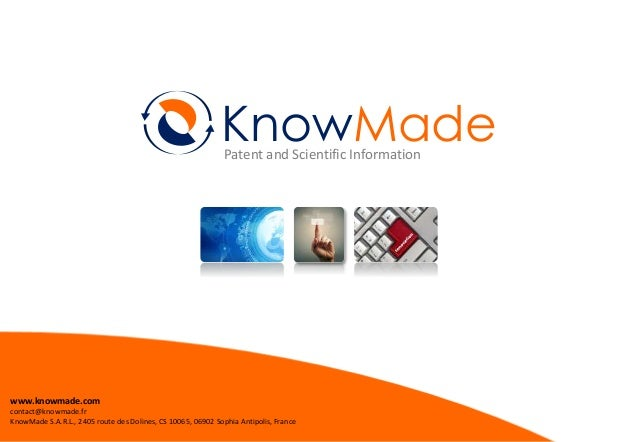 KnowMade  Patent and Scientific Information  www.knowmade.com  contact@knowmade.fr  KnowMade S.A.R.L., 2405 route des Doli...