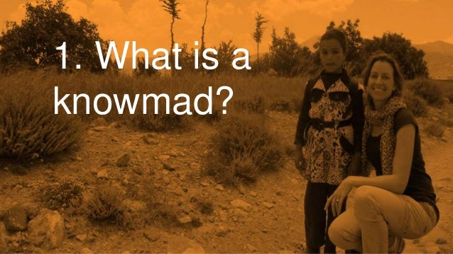 1. What is a knowmad? 3