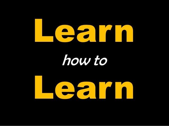 Learn how toLearn
