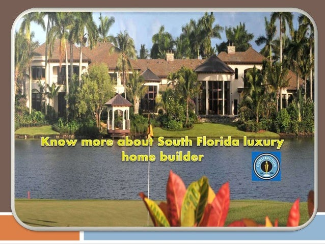Paskoski Construction, Inc.is A South Florida Luxury Home Builder  Specializing In Custom Homesand ...