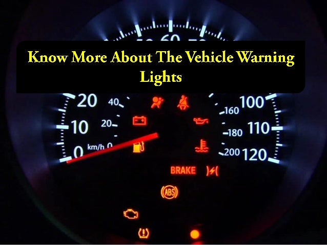 Attractive When Something Goes Wrong , There Are Warning Lights On The Vehicle  Dashboard Which Blink To ...