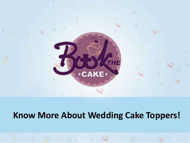 Wedding Cake Toppers Are The New Trend Know More
