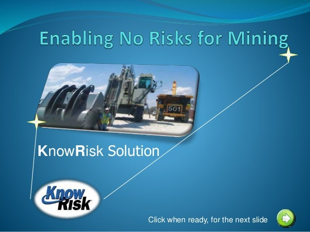 KnowRisk Solution Click when ready, for the next slide 3