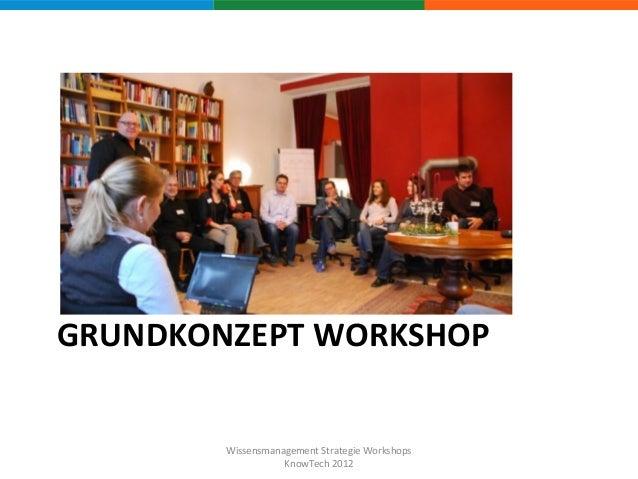 Wissensmanagement Strategie Workshops (KnowTech 2012) Slide 3