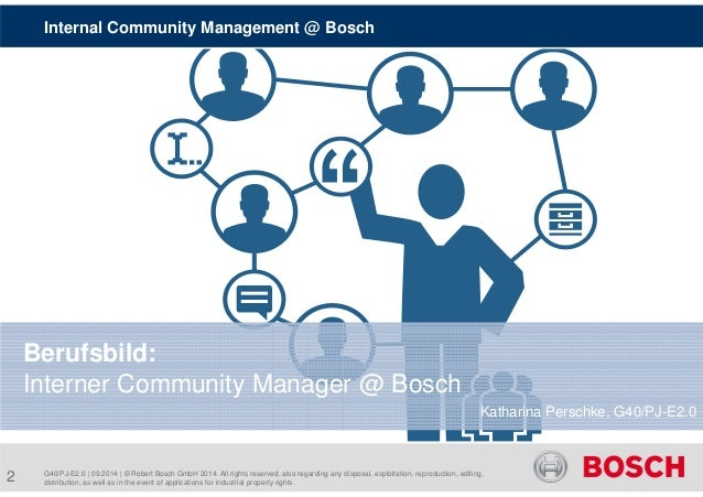 Internal Community Management @ Bosch  Katharina Perschke, G40/PJ-E2.0  Berufsbild:  Interner Community Manager @ Bosch  G...
