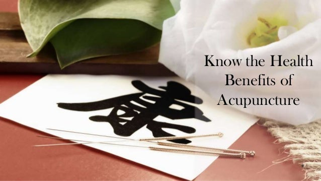 Know the Health Benefits of Acupuncture