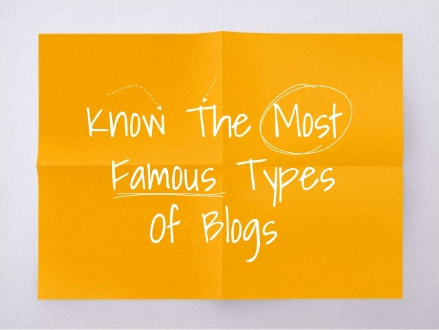 Know The Most Famous Types Of Blogs