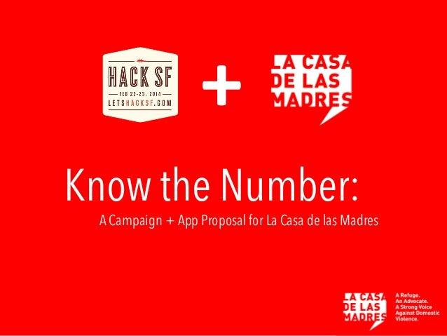 +   Know the Number:  A Campaign + App Proposal for La Casa de las Madres