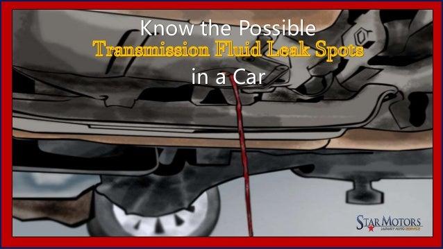 Transmission Fluid Leak >> Know The Possible Transmission Fluid Leak Spots In A Car