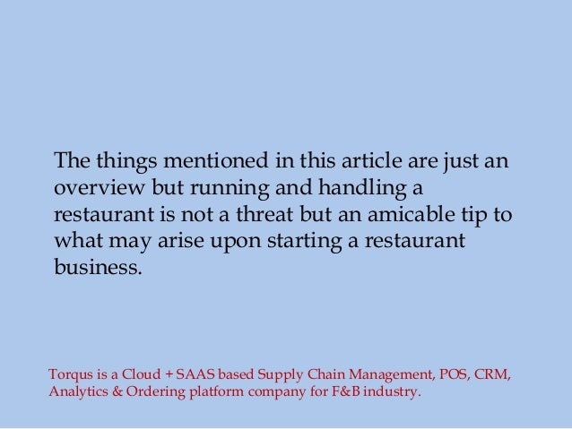 The things mentioned in this article are just an overview but running and handling a restaurant is not a threat but an ami...