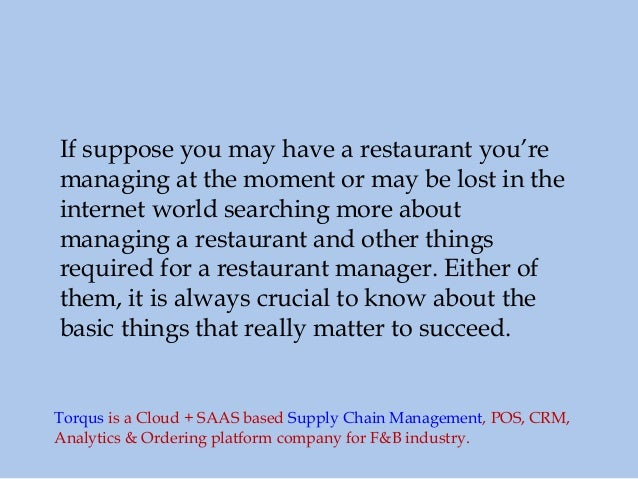 If suppose you may have a restaurant you're managing at the moment or may be lost in the internet world searching more abo...