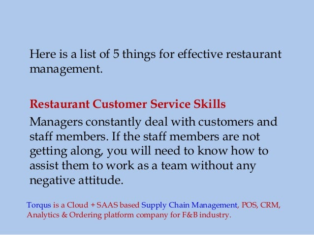 Here is a list of 5 things for effective restaurant management. Restaurant Customer Service Skills Managers constantly dea...