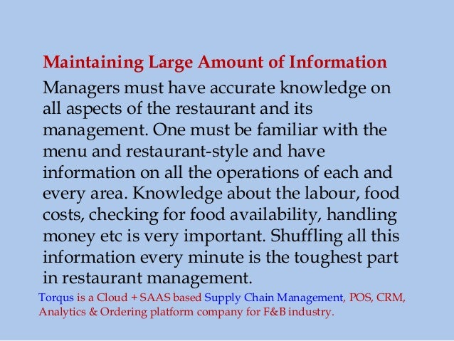 Maintaining Large Amount of Information Managers must have accurate knowledge on all aspects of the restaurant and its man...