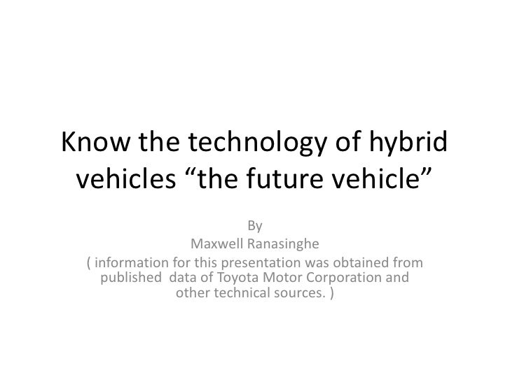 """Know the technology of hybrid vehicles """"the future vehicle""""                            By                  Maxwell Ranasin..."""